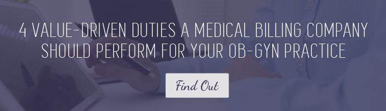 4 Value-Driven Duties A Medical Billing Company Should Perform for Your OB-GYN Practice
